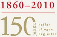 1860 - 2010, 150 Jahre helfen, pflegen, begleiten